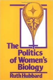 Book cover of Ruth Hubbard's The Politics of Women's Biology.