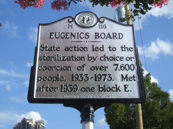 "Historical marker in Raleigh, North Carolina H116 which states, ""Eugenics Board: State action led to the sterilization by choice or coercion of over 7,600 people, 1933-1973. Met after 1939 one block E."""