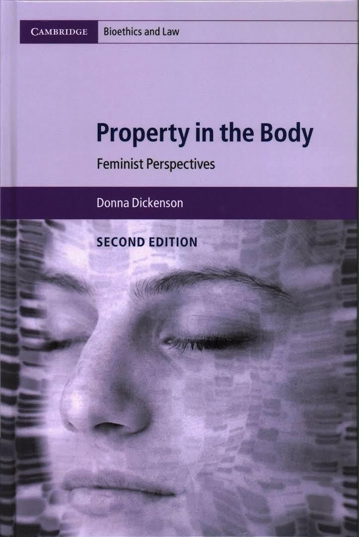 "The cover of Donna Dickenson's ""Property in the Body"" second edition featuring an image of a woman with her eyes closed superimposed on an image of a gel electrophoresis scan."