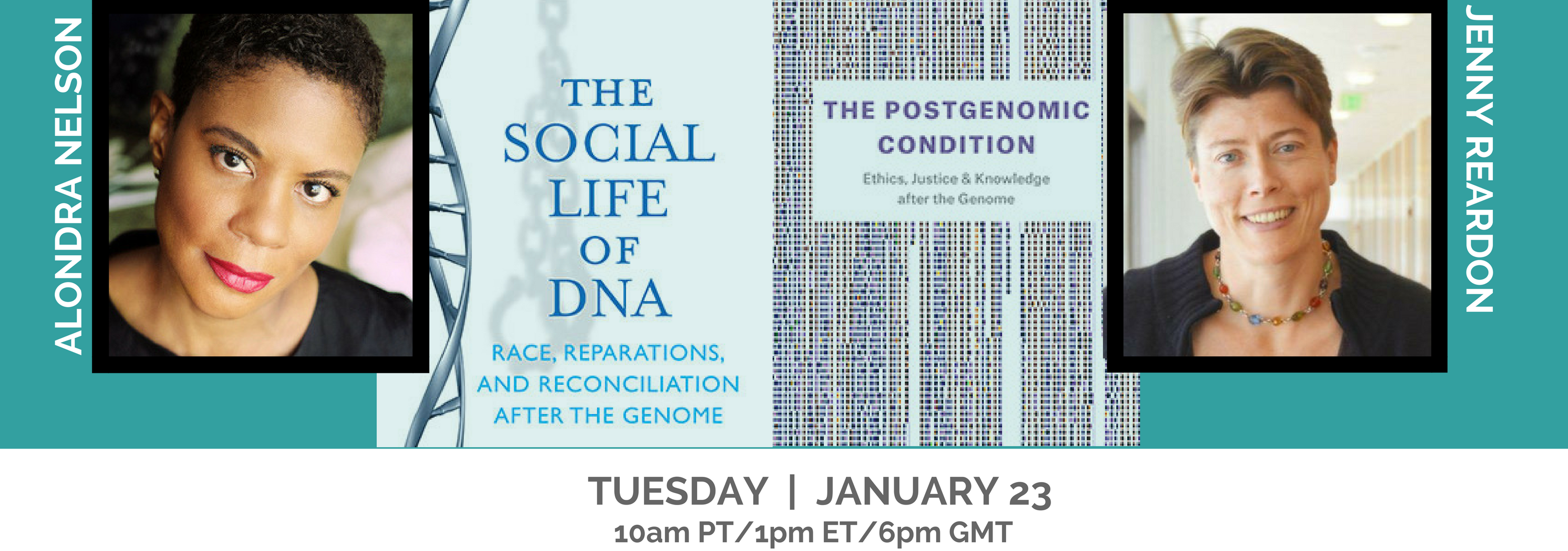 Promotional banner displaying headshot portraits of Alondra Nelson and Jenny Reardon, with their book covers. Alondra's Social Life of DNA illustrates a vertical DNA sequence. Jenny's Post Genomic Condition shows a pattern for DNA